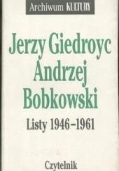 Okładka książki Listy 1946-1961 Jerzy Giedroyć,Andrzej Bobkowski