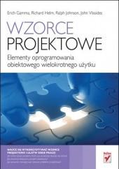 Okładka książki Wzorce projektowe. Elementy oprogramowania obiektowego wielokrotnego użytku Erich Gamma,Richard McGarrah Helms