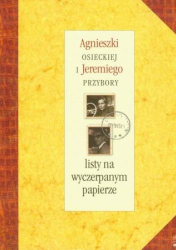 Okładka książki Agnieszki Osieckiej i Jeremiego Przybory listy na wyczerpanym papierze Agnieszka Osiecka,Jeremi Przybora,Magda Umer