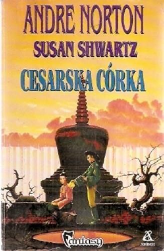 Okładka książki Cesarska córka Andre Norton,Susan Shwartz