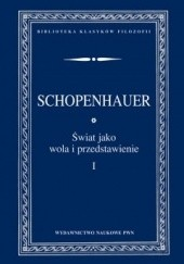 Okładka książki Świat jako wola i przedstawienie, t. 1 - 2 Arthur Schopenhauer