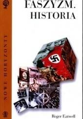 Okładka książki Faszyzm. Historia Roger Eatwell