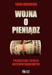 Okładka książki Wojna o pieniądz Song Hongbing