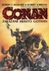 Okładka książki Conan Zakazane miasto Gothan Robert E. Howard