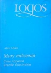 Okładka książki Mury milczenia Alice Miller