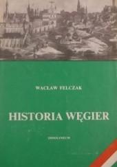 Okładka książki Historia Węgier Wacław Felczak