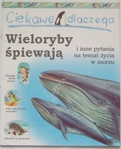 Okładka książki Ciekawe dlaczego wieloryby śpiewają Caroline Harris