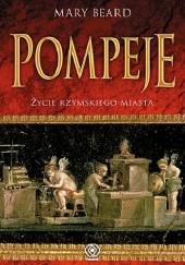 Okładka książki Pompeje. Życie rzymskiego miasta