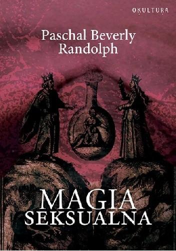 Okładka książki Magia Seksualna Paschal Beverly Randolph