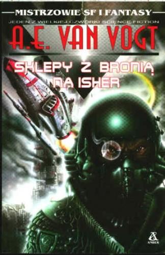 Okładka książki Sklepy z bronią na Isher Alfred Elton van Vogt