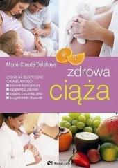 Okładka książki Zdrowa ciąża Marie-Claude Delahaye
