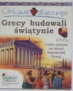 Okładka książki Ciekawe dlaczego Grecy budowali świątynie Fiona MacDonald