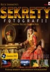 Okładka książki Sekrety fotografii okiem  Ricka Sammona Rick Sammon