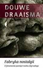 Okładka książki Fabryka nostalgii. O fenomenie pamięci wieku dojrzałego Douwe Draaisma