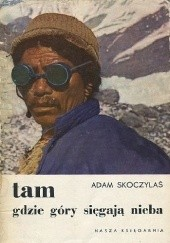 Okładka książki Tam gdzie góry sięgają nieba Adam Skoczylas