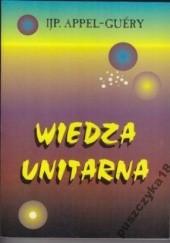 Okładka książki Wiedza unitarna wnętrza wszechświata Jean Paul Appel-Guéry