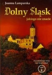 Okładka książki Dolny Śląsk jakiego nie znacie Joanna Lamparska