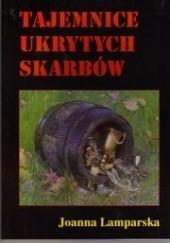 Okładka książki Tajemnice ukrytych skarbów Joanna Lamparska