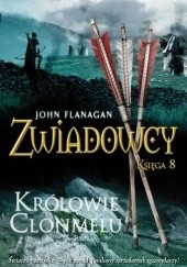 Okładka książki Zwiadowcy. Królowie Clonmelu John Flanagan