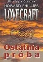 Znalezione obrazy dla zapytania Lovecraft : Ostatnia próba
