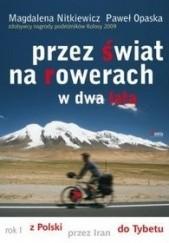 Okładka książki Przez świat na rowerach w dwa lata. Rok I. Z Polski przez Iran do Tybetu Magdalena Nitkiewicz,Paweł Opaska