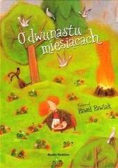 Okładka książki O dwunastu miesiącach Janina Porazińska
