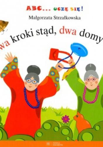 Okładka książki Dwa kroki stąd, dwa domy stąd Małgorzata Strzałkowska