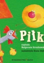 Okładka książki Piłka Małgorzata Strzałkowska,Beata Zdęba (ilustratorka)