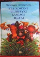 Okładka książki Zbzikowane wierszyki łamiące języki Małgorzata Strzałkowska