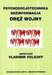 Okładka książki Psychosocjotechnika, dezinformacja - oręż wojny Vladimir Volkoff