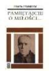 Okładka książki Pamiętajcie o miłości... Męczeństwo Maksymiliana Kolbego André Frossard