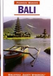 Okładka książki Bali. Podróże marzeń praca zbiorowa