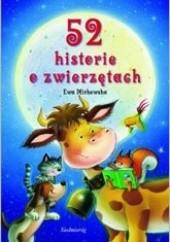 Okładka książki 52 historie o zwierzętach Katarzyna Najman,Ewa Mirkowska,Alexandra Weinig