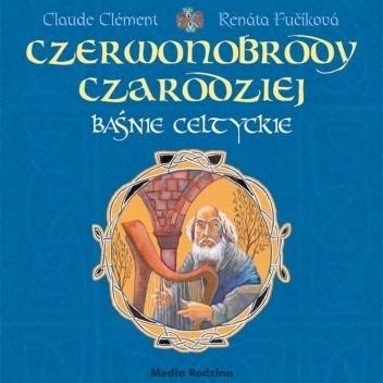 Okładka książki Czerwonobrody czarodziej. Baśnie celtyckie Claude Clement