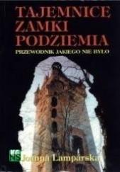 Okładka książki Tajemnice, zamki, podziemia Joanna Lamparska