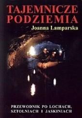 Okładka książki Tajemnicze podziemia Joanna Lamparska