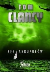 Okładka książki Bez skrupułów Tom Clancy