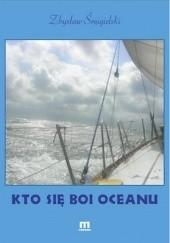 Okładka książki Kto się boi oceanu Zbysław Śmigielski