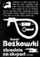 Okładka książki Zbrodnia na eksport Jeremi Bożkowski