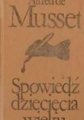 Okładka książki Spowiedź dziecięcia wieku Alfred de Musset