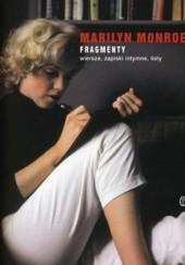 Okładka książki Fragmenty. Wiersze, zapiski intymne, listy Marilyn Monroe