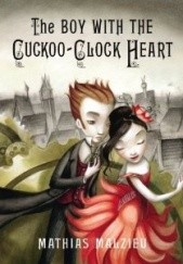 Okładka książki The Boy with the Cuckoo-Clock Heart