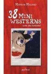 Okładka książki 38 mini westerns (avec des fantômes) Mathias Malzieu