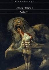 Saturn. Czarne obrazy z życia mężczyzn z rodziny Goya - Jacek Skowroński