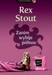 Okładka książki Zanim wybije północ Rex Stout
