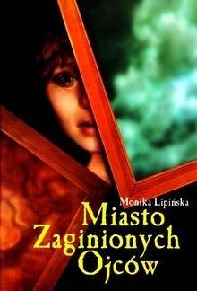 Okładka książki Miasto zaginionych ojców Monika Lipińska