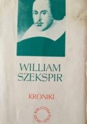 Okładka książki Dzieła dramatyczne III: Kroniki I William Shakespeare