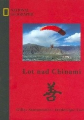 Okładka książki Lot nad Chinami Gilles Santantonio,Frederique Loew