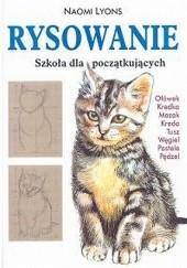 Okładka książki Rysowanie. Szkoła dla początkujących Naomi Lyons