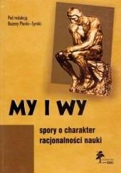 Okładka książki My i wy. Spory o charakter racjonalności nauki Bożena Płonka-Syroka